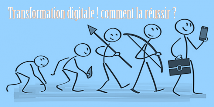 Transformation digitale ! comment la réussir ?